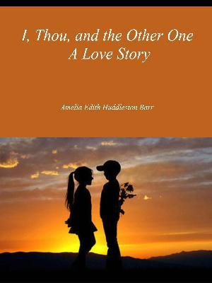 I, Thou, and the Other One A Love Story