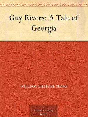 Guy Rivers – A Tale of Georgia