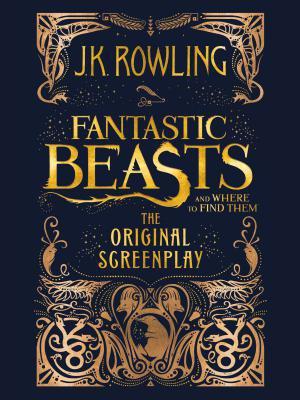 神奇动物在哪里—(英文版)—Fantastic Beasts and Where to Find Them: The Original Screenplay