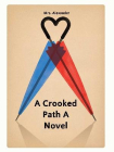 A Crooked Path A Novel