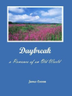 Daybreak; a Romance of an Old World