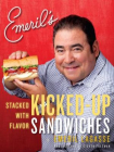 Emerils Kicked-Up Sandwiches