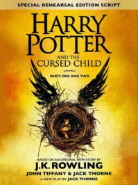 Harry Potter and the Cursed Child - Parts One and Two(Special Rehearsal Edition):The Official Script Book of the Original West End production